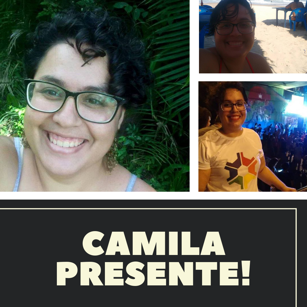 Nosso luto e nossa luta, Camila viverá em todos nós!
